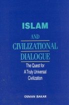 Islam and Civilizational Dialogue: The Quest for a Truly Universal Civilization