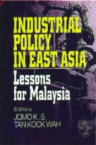 Industrial Policy in East Asia: Lessons for Malaysia