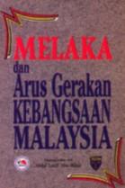 Melaka dan Arus Gerakan Kebangsaan Malaysia (hard cover)