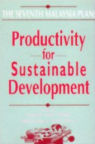 The Seventh Malaysia Plan: Productivity for Sustainable Development
