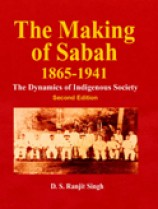 The Making of Sabah 1865-1941: The Dynamics of Indigenous Society