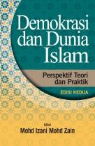 Demokrasi dan Dunia Islam: Perspektif  Teori dan Praktik (second edition)