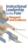 Instructional Leadership to the Fore: Research and Evidence