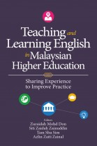 Teaching and Learning English in Malaysian Higher Education: Sharing Experience to Improve Practicee