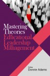 Mastering Theories of Educational Leadership and Management