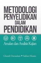 Metodologi Penyelidikan dalam Pendidikan: Amalan dan Analisis Kajian