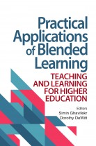 Practical Applications of Blended Learning: Teaching and Learning for Higher Education