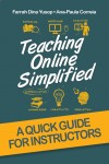 Teaching Online Simplified : A Quick Quide for Instructors
