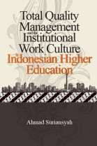 Total Quality Management and the Institutional Work Culture in Indonesian Higher Education