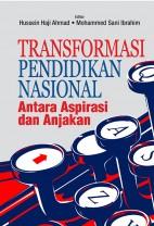 Transformasi Pendidikan Nasional – Antara Aspirasi dan Anjakan