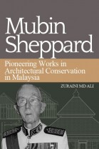 Mubin Sheppard and Pionering Works in Architectural Conservation in Malaysia