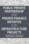 Public-Private Partnership and Private Finance Initiative for Infrastructure Projects