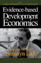 Evidence-Based Development Economics Essays in Honor of Sanjaya Lall