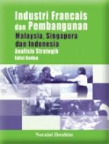 Industri Francais dan Pembangunan Malaysia, Singapura dan Indonesia : Analisis Strategik (Edisi Kedua)