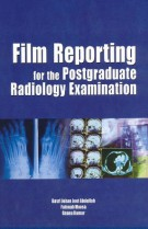 Film Reporting: For the Postgraduate Radiology Examination
