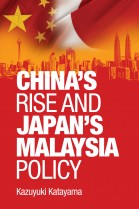 China`s Rise and Japan`s Malaysia Policy