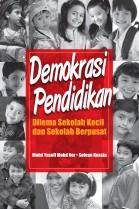 Demokrasi Pendidikan: Dilema Sekolah Kecil dan Sekolah Berpusat