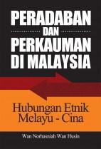 Peradaban dan Perkauman di Malaysia: Hubungan Etnik Melayu-Cina