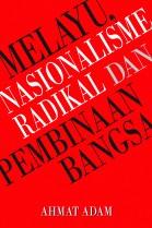Melayu, Nasionalisme Radikal dan Pembinaan Bangsa
