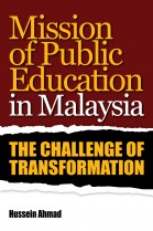 Mission of Public Education in Malaysia: The Challenge of Transformation