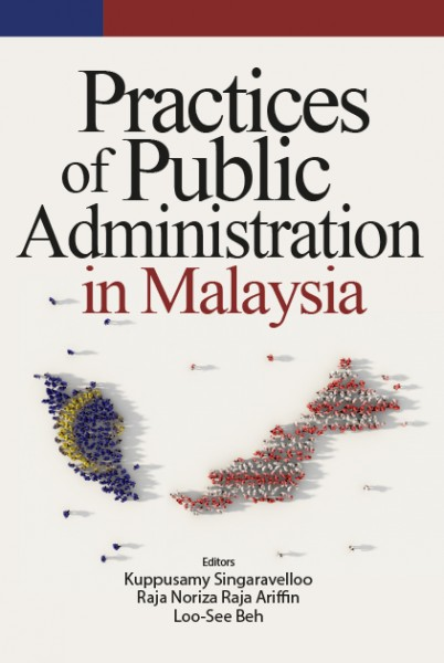 Practices Of Public Administration In Malaysia