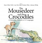 The Mousedeer and the Crocodiles: A Malaysian Folktale in 111 Languages