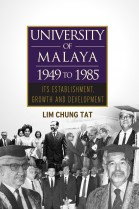 University of Malaya 1949 to 1985: Its Establishment, Growth and Development