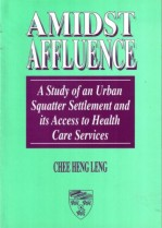 Amidst Affluence: A Study of an Urban Squatter Settlement and Its Access to Health Care Services