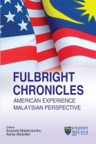 Fulbright Chronicles: American Experience Malaysian Perspective