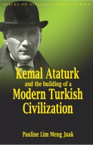 Kemal Ataturk and the building of a Modern Turkish Civilization