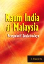 Kaum India di Malaysia: Perspektif Sosiobudaya