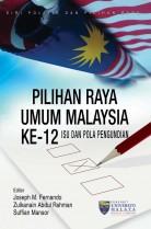 Pilihan Raya Umum Malaysia Ke-12: Isu dan Pola Pengundian