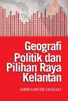 Geografi Politik dan Pilihanraya Kelantan