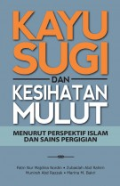 Kayu Sugi dan Kesihatan Mulut Menurut Perspektif Islam dan Sains Pergigian