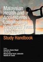 Malaysian Health and Adolescents Longitudinal Research Team (MyHeART) Study Handbook