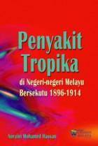 Penyakit Tropika di Negeri-negeri Melayu Bersekutu 1896-1914