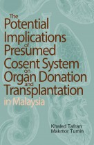 The Potential Implications of Presumed Cosent System on Organ Donation and Transplantation in Malaysia