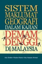 Sistem Maklumat Geografi dalam Kajian Demam Denggi di Malaysia