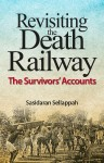 Revisiting the Death Railway: The Survivors' Accounts