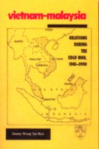 Vietnam-Malaysia: Relation During The Cold War, 1945-1990