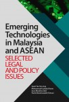Emerging Technologies in Malaysia and ASEAN: Selected Legal and Policy Issues