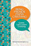 Beng Prende Papia Cristang: Come Lets Learn Cristang