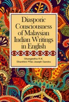 Diasporic Consciousness of Malaysian Indian Writings in English