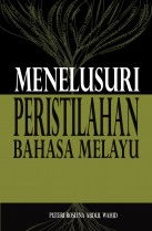 Menelusuri Peristilahan Bahasa Melayu