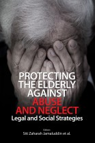 Protecting The Elderly Against Abuse and Neglet: Legal and Social Strategies