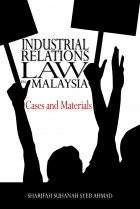 Industrial Relations Law in Malaysia: Cases and Materials