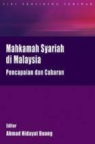 Mahkamah Syariah di Malaysia: Pencapaian dan Cabaran Alaf Baru
