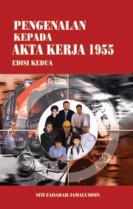 Pengenalan Kepada Akta Kerja 1955 (Edisi Kedua)