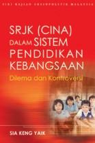 SRJK (Cina) dalam Sistem Pendidikan Kebangsaan: Dilema dan Kontroversi