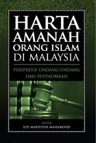 Harta Amanah Orang Islam di Malaysia: Perspektif Undang-Undang dan Pentadbiran